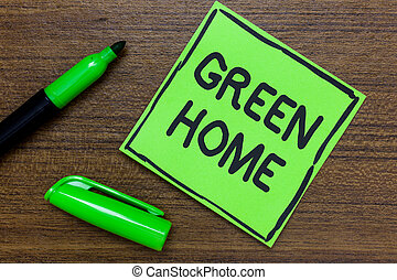 Conceptual hand writing showing Green Home. Business photo...