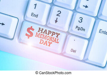 Conceptual hand writing showing Happy Memorial Day. Business photo text Honoring Remembering those who died in military service.
