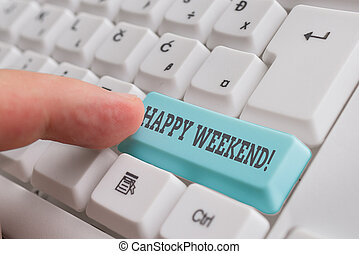 Conceptual hand writing showing Happy Weekend. Business photo showcasing something nice has happened or they feel satisfied with life White pc keyboard with note paper above the white background.