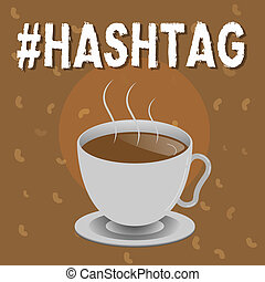 Conceptual hand writing showing Hashtag. Business photo text Internet tag for social media Communication search engine strategy