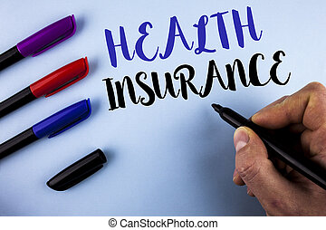 Conceptual hand writing showing Health Insurance. Business photo text Health insurance information coverage healthcare provider written by Man on plain background Markers next to it.