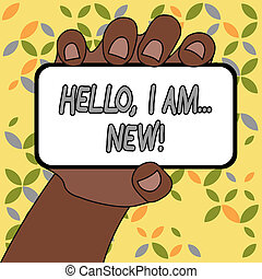 Conceptual hand writing showing Hello I Am New. Business photo text used greeting or begin telephone conversation.