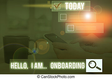 Conceptual hand writing showing Hello I Am Onboarding. Business photo text telling demonstrating that you are on ship or plane.