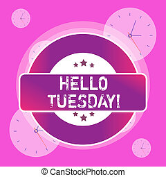 Conceptual hand writing showing Hello Tuesday. Business ...