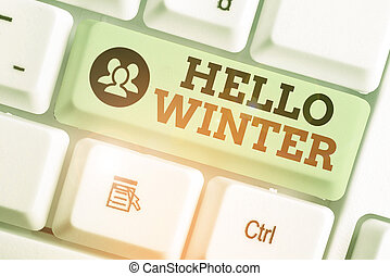 Conceptual hand writing showing Hello Winter. Business photo...