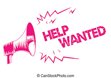Conceptual hand writing showing Help Wanted. Business photo text advertisement placed in newspaper by employers seek employees Pink megaphone loudspeaker important message screaming speaking.