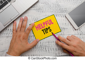 Conceptual hand writing showing Helpful Tips. Business photo showcasing Useful secret Information Advice given to accomplish something.
