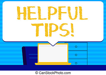 Conceptual hand writing showing Helpful Tips. Business photo text secret information or advice given to be helpful knowledge Blank Huge Speech Bubble Pointing to the White Laptop Screen.