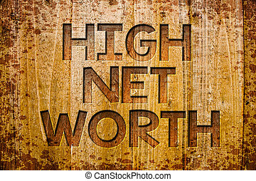 Conceptual hand writing showing High Net Worth. Business photo showcasing having high-value Something expensive A-class company Wooden background wood colour beautiful templates message.