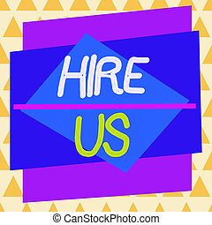 Conceptual hand writing showing Hire Us. Business photo text...
