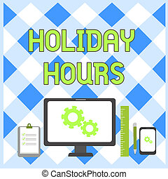 Conceptual hand writing showing Holiday Hours. Business photo showcasing employee receives twice their normal pay for all hours Business Concept PC Monitor Mobile Device Clipboard Ruler.
