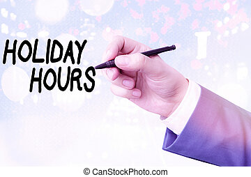 Conceptual hand writing showing Holiday Hours. Business ...