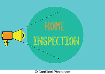 Conceptual hand writing showing Home Inspection. Business photo showcasing Examination of the condition of a home related property