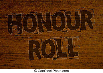 Conceptual hand writing showing Honour Roll. Business photos...