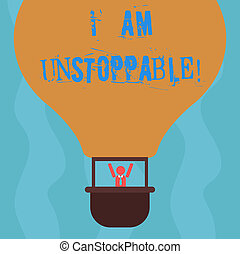 Conceptual hand writing showing I Am Unstoppable. Business...