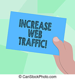 Conceptual hand writing showing Increase Web Traffic. Business photo showcasing Boost the amount of data transmitted by site visitors Drawn Hu analysis Hand Holding Blank Color Paper Cardboard.