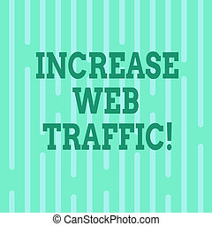 Conceptual hand writing showing Increase Web Traffic. ...