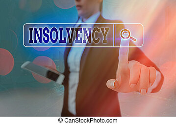 Conceptual hand writing showing Insolvency. Concept meaning the state of being insolvent inability to pay one s is debts Web search digital futuristic technology network connection