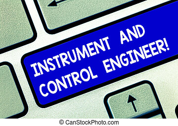 Conceptual hand writing showing Instrument And Control Engineer. Business photo showcasing Automation engineering Industrial equipment Keyboard key Intention to create computer message idea.