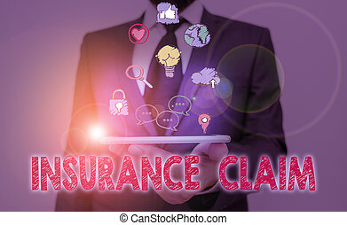 Conceptual hand writing showing Insurance Claim. Business photo showcasing coverage or compensation for a covered loss or policy event.