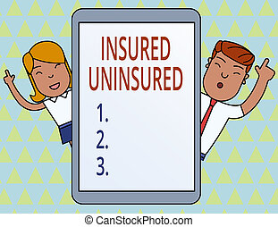 Conceptual hand writing showing Insured Uninsured. Business photo showcasing Company selling insurance Checklist to choose from Male and Female Index Fingers Tablet Smartphone Device.