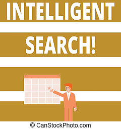 Conceptual hand writing showing Intelligent Search. Business photo showcasing new network of systems that produce direct answers Businessman Smiling and Pointing Calendar with Star on Wall.