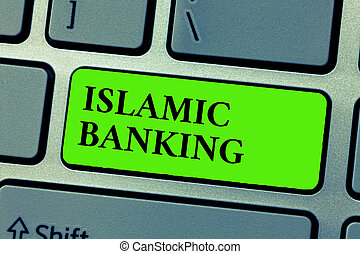 Conceptual hand writing showing Islamic Banking. Business photo text Banking system based on the principles of Islamic law