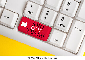 Conceptual hand writing showing Join Our Team. Business photo showcasing invite someone to work together for particular purpose target White pc keyboard with note paper above the white background.