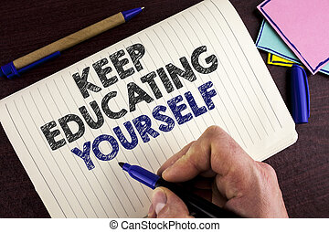 Conceptual hand writing showing Keep Education Yourself. Business photo showcasing Learning skills with your own competencies written by Man on Notebook Book on wooden background Pen.