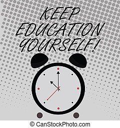 Conceptual hand writing showing Keep Education Yourself. Business photo text never stop learning to be better Improve encourage.