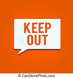 Conceptual hand writing showing Keep Out. Business photo ...