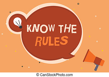 Conceptual hand writing showing Know The Rules. Business photo showcasing Learn the accepted principle or instructions to follow