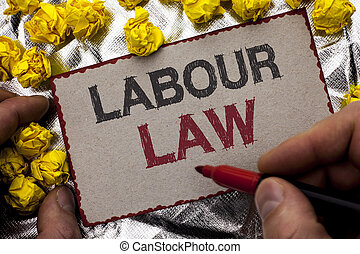 Conceptual hand writing showing Labour Law. Business photo showcasing Employment Rules Worker Rights Obligations Legislation Union written by Man Holding Marker on Cardboard textured background
