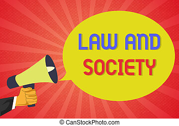 Conceptual hand writing showing Law And Society. Business...