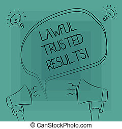 Conceptual hand writing showing Lawful Trusted Results. Business photo text Closing deal secure by legal contracts and agreement Freehand Outline Sketch of Speech Bubble Megaphone Idea Icon.