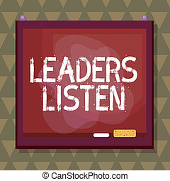 Conceptual hand writing showing Leaders Listen. Business ...