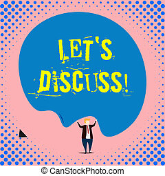 Conceptual hand writing showing Let S Discuss. Business photo showcasing asking someone to talk about something with demonstrating or showing.