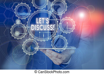 Conceptual hand writing showing Let S Discuss. Business photo showcasing asking someone to talk about something with demonstrating or showing Picture photo network scheme with modern smart device.