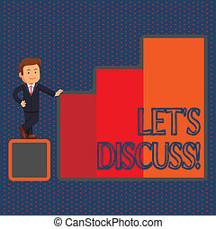 Conceptual hand writing showing Let S Discuss. Business photo text asking someone to talk about something with demonstrating or showing Businessman Presenting Growth and Success in Graph Columns.