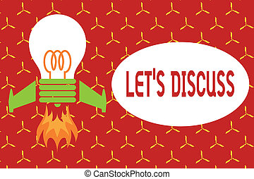 Conceptual hand writing showing Let S Discuss. Business photo text asking someone to talk about something with demonstrating or showing Top view launching bulb rocket fire base Project Fuel idea.