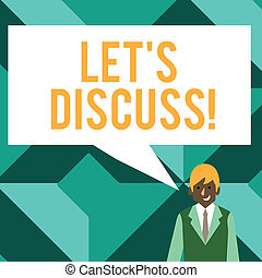 Conceptual hand writing showing Let S Discuss. Business photo text asking someone to talk about something with demonstrating or showing Businessman Smiling and Talking Blank Color Speech Bubble.