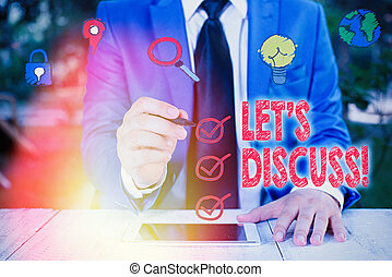 Conceptual hand writing showing Lets Discuss. Business photo text asking someone to talk about something with demonstrating.
