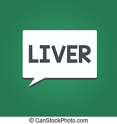 Conceptual hand writing showing Liver. Business photo text...