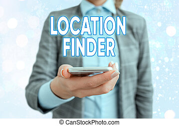 Conceptual hand writing showing Location Finder. Concept meaning A service featured to find the address of a selected place