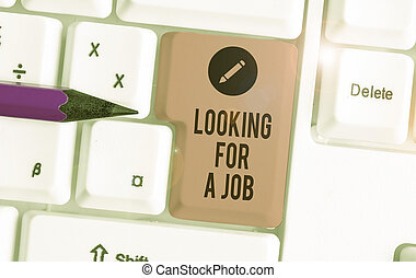 Conceptual hand writing showing Looking For A Job. Concept meaning Unemployed seeking work Recruitment Huanalysis Resources