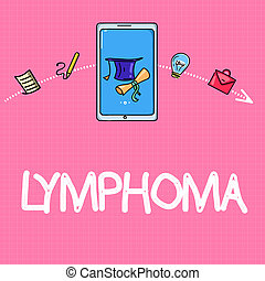 Conceptual hand writing showing Lymphoma. Business photo text Cancer that begins in infection fighting cells of the immune system