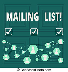 Conceptual hand writing showing Mailing List. Business photo showcasing Names and addresses of showing you are going to send something.