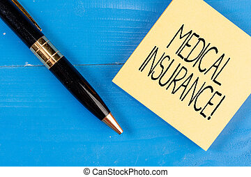 Conceptual hand writing showing Medical Insurance. Business photo text reimburse the insured for expenses incurred from illness.