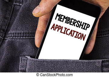 Conceptual hand writing showing Membership Application. Business photo text Registration to Join a team group or organization written on Mobile Phone holding by man on the Jeans background.