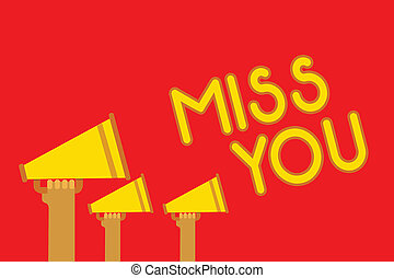 Conceptual hand writing showing Miss You. Business photo showcasing Longing for an important person in your life for a period of time Megaphones loudspeakers loud scream talking speech listen.